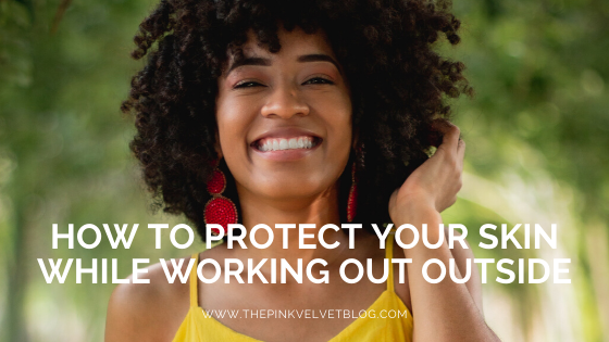 How to Protect Your Skin While Working Out Outside