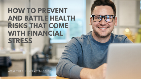 How to Prevent and Battle Health Risks That Come with Financial Stress