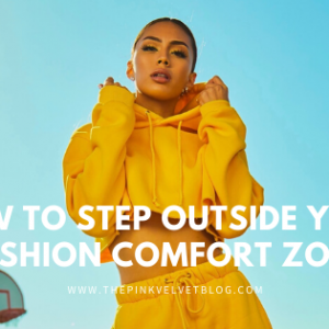 How to Step Outside Your Fashion Comfort Zone