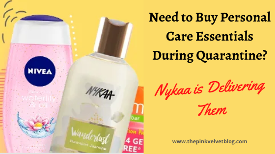 Need to Buy Personal Care Essentials During Quarantine? Nykaa is Delivering Them