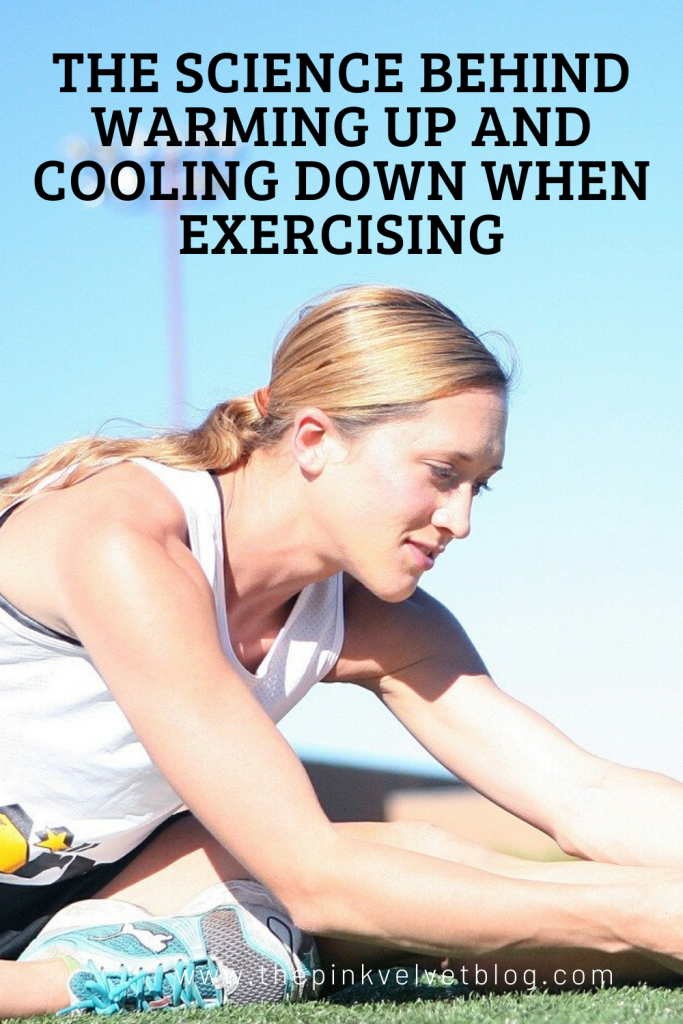 The Science Behind Warming Up and Cooling Down When Exercising Pinterest Pin
