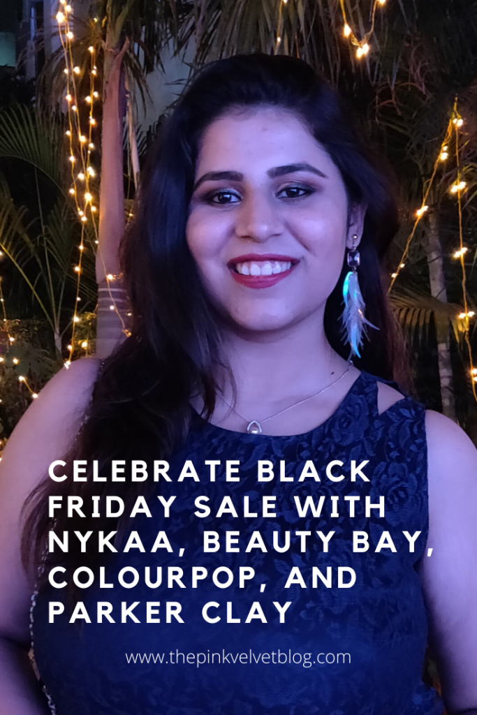 Make the Most Out of BLACK FRIDAY SALE 2019 with Nykaa, Beauty Bay, Target, ColourPop, and Parker Clay - Up to 40% off